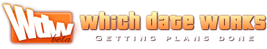 Which Date Works? - Getting Plans Done - www.WhichDateWorks.com